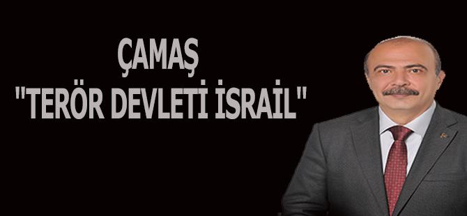 """ÇAMAŞ """"TERÖR DEVLETİ İSRAİL"""""""