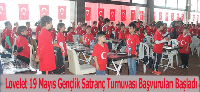 Lovelet 19 Mayıs Gençlik Satranç Turnuvası Başvuruları Başladı