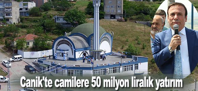 Canik'te camilere 50 milyon liralık yatırım