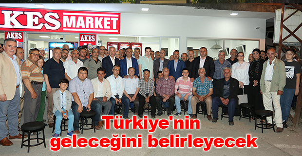 Türkiye'nin geleceğini belirleyecek