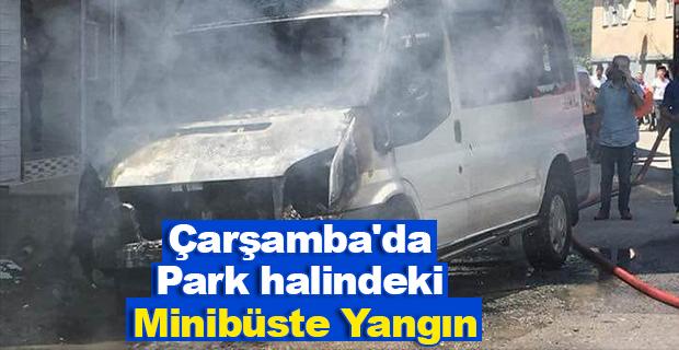 Çarşamba'da park halindeki minibüste yangın