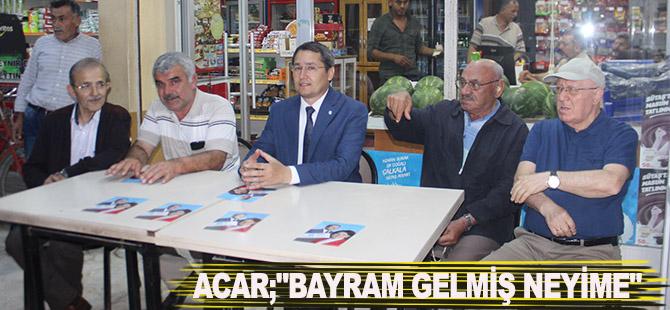 """ACAR;""""BAYRAM GELMİŞ NEYİME"""""""