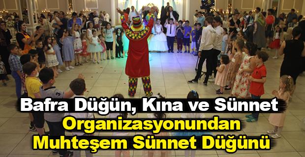 Bafra Düğün, Kına ve Sünnet Organizasyonundan Muhteşem Sünnet Düğünü