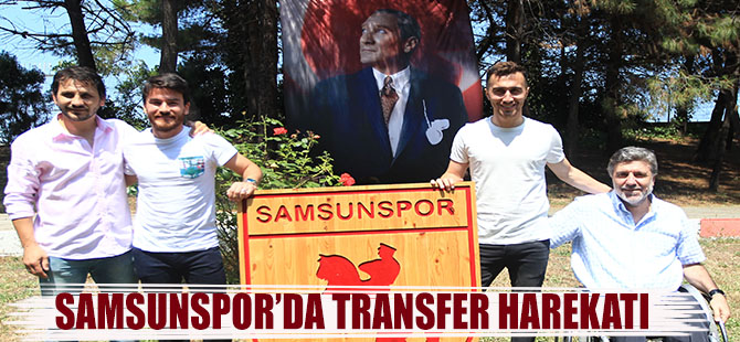 Samsunspor'da Transfer Harekatı