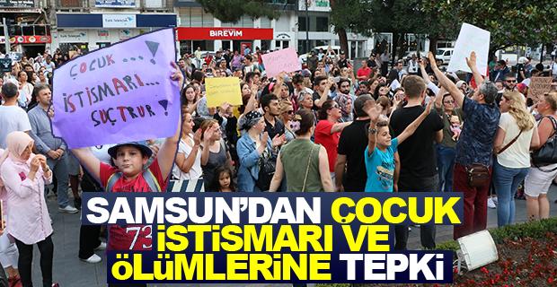 Samsun'da Çocuk istismarı ve ölümlerine tepkiler