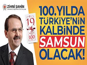 100.Yılda Türkiye'nin Kalbinde Samsun Olacak