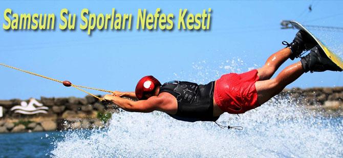 Samsun Su Sporları Nefes Kesti