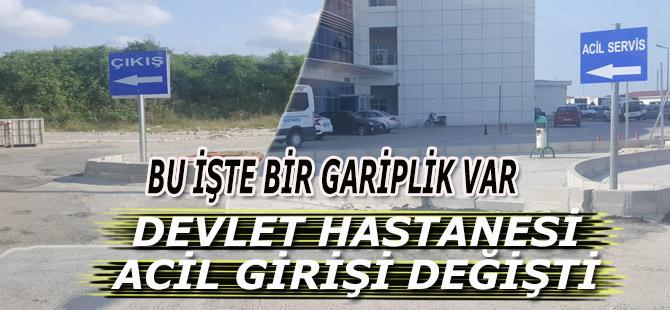 DEVLET HASTANESİ ACİL GİRİŞİ KAFA KARIŞTIRDI