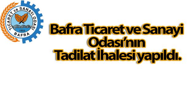 Bafra Ticaret ve Sanayi Odası'nın Tadilat İhalesi yapıldı.