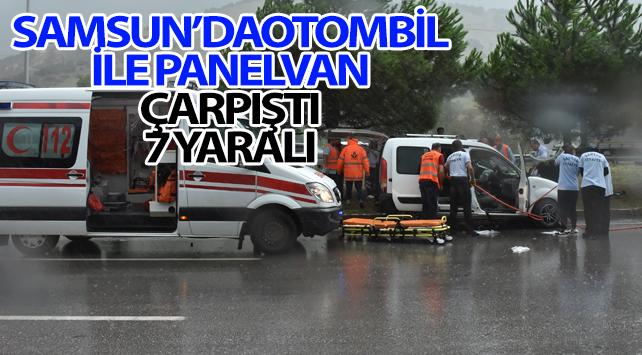 Samsun'da otomobil ile panelvan çarpıştı: 7 yaralı