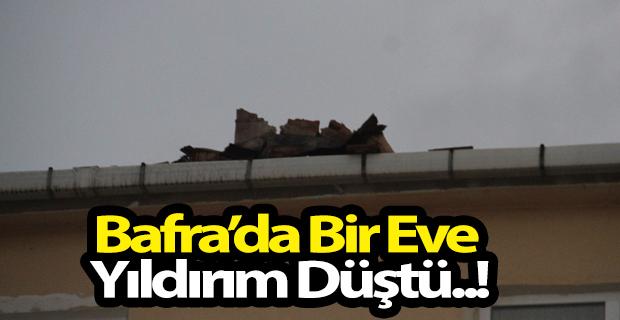 Bafra'da Bir Eve Yıldırım Düştü.