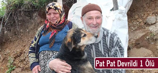 Pat Pat Devrildi 1 Ölü