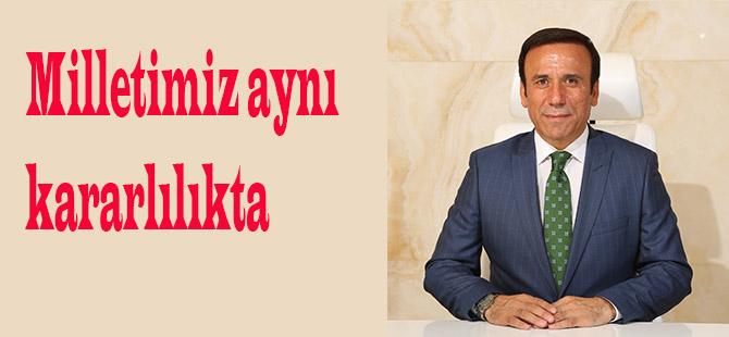 Osman Genç;Milletimiz aynı kararlılıkta