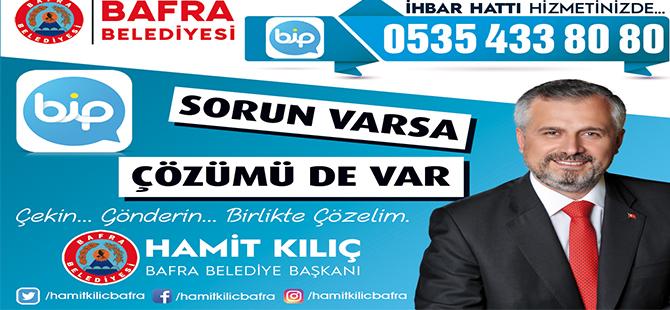 """BAFRA BELEDİYESİ ÇÖZÜM HATTI """"BİP""""DEVREDE"""