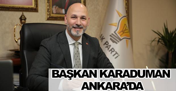 Başkan Karaduman Ankara'da