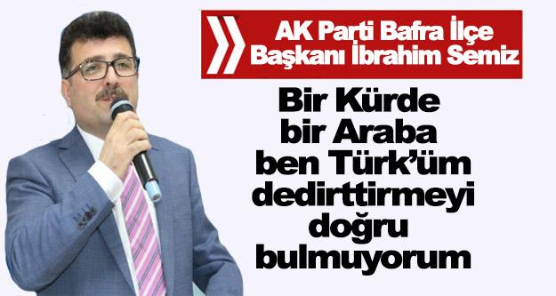 AK Parti İlçe Başkanı Bir Kürt'e Türk Dedirtmeyi Doğru Bulmuyorum