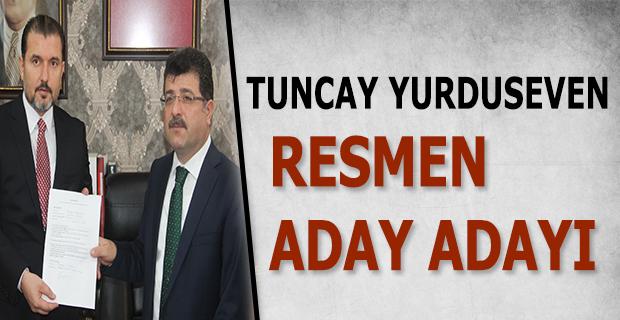 TUNCAY YURDUSEVEN RESMEN ADAY ADAYI