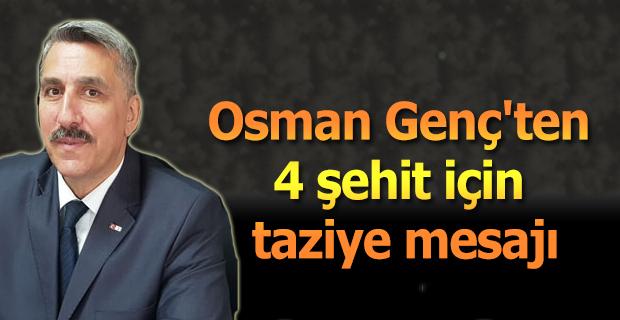 Osman Genç'ten 4 şehit için taziye mesajı