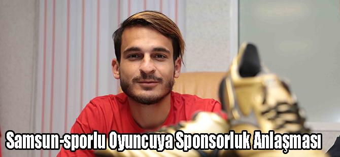 Samsun-sporlu Oyuncuya Sponsorluk Anlaşması
