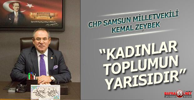 """CHP Samsun Milletvekili Kemal Zeybek;""""Aile İçerisinde En Çok Fedakârlık Gösteren Birey Kadındır"""