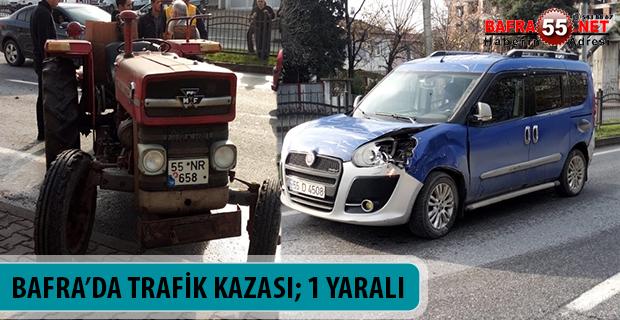 BAFRA'DA TRAFİK KAZASI; 1 YARALI
