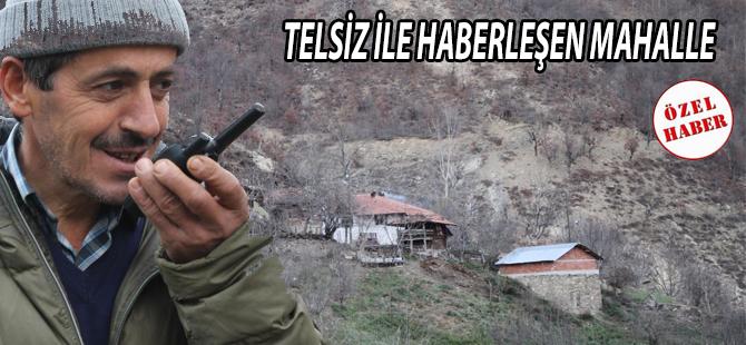 TELSİZ İLE HABERLEŞEN MAHALLE