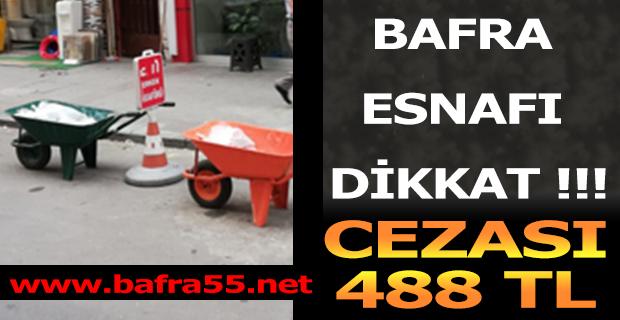 BAFRA ESNAFI DİKKAT CEZASI 488 TL !!!