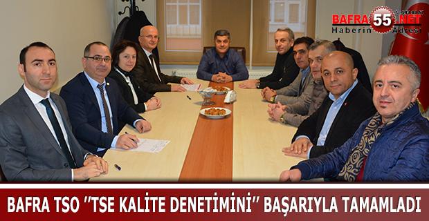 BAFRA TSO ''TSE KALİTE DENETİMİNİ'' BAŞARIYLA TAMAMLADI