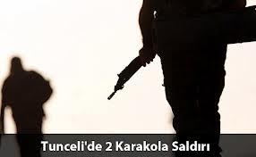 KARAKOLA SALDIRI 1 ŞEHİT 4 YARALI