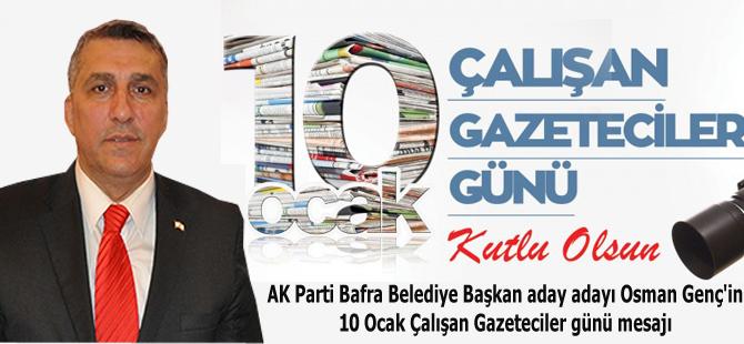 Osman Genç'ten 10 Ocak Çalışan Gazeteciler günü mesajı