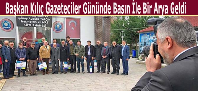 Başkan Kılıç Gazeteciler Gününde Basın İle Bir Arya Geldi