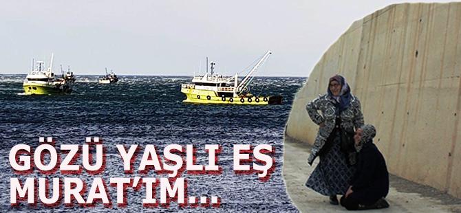 Kayıp Balıkçının Gözü Yaşlı Eşi Yürekleri Dağladı