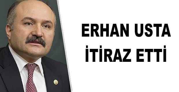 Erhan Usta İtiraz Etti
