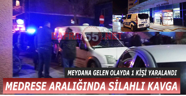 MEDRESE ARALIĞINDA SİLAHLI KAVGA !!!