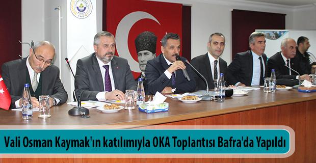 Vali Osman Kaymak'ın katılımıyla OKA Toplantısı Bafra'da Yapıldı