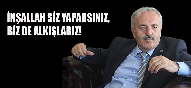"""BEDRİ YAŞAR; """"İNŞALLAH SİZ YAPARSINIZ, BİZ DE ALKIŞLARIZ!"""