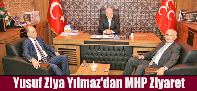 Yusuf Ziya Yılmaz'dan MHP Ziyareti