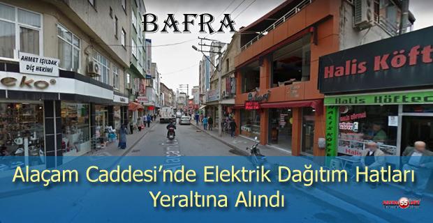 YEDAŞ Bafra Alaçam Caddesi'nde Elektrik Dağıtım Hatlarını Yeraltına Aldı