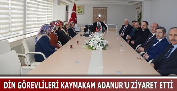 DİN GÖREVLİLERİ KAYMAKAM ADANUR'U ZİYARET ETTİ