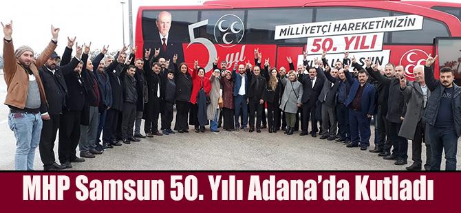 MHP Samsun 50. Yılı Adana'da Kutladı.