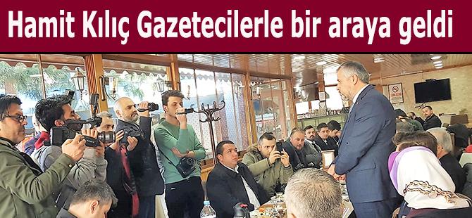 Hamit Kılıç Gazetecilerle bir araya geldi