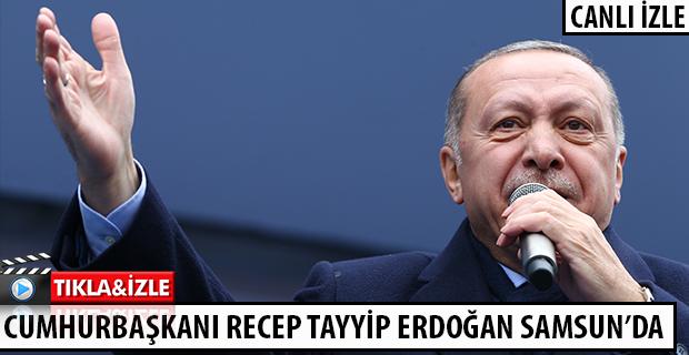 CUMHURBAŞKANI RECEP TAYYİP ERDOĞAN SAMSUN'DA