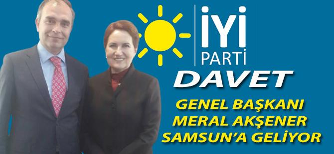 İYİ PARTİ GENEL BAŞKANI AKŞENER SAMSUN'A GELİYOR