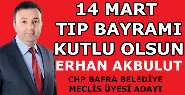 Erhan Akbulut'un 14 Mart Mesajı
