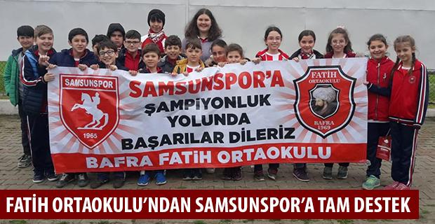 FATİH ORTAOKULU'NDAN SAMSUNSPOR'A TAM DESTEK