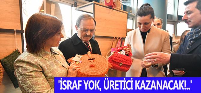 'İSRAF YOK, ÜRETİCİ KAZANACAK!..'