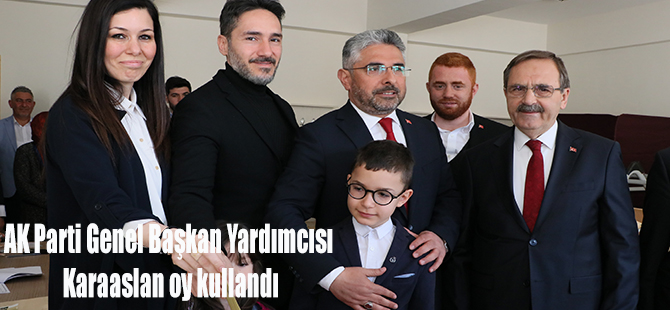 AK Parti Genel Başkan Yardımcısı Karaaslan oy kullandı