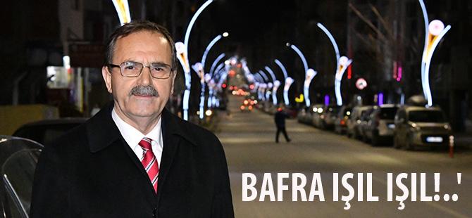 BAFRA IŞIL IŞIL!..'
