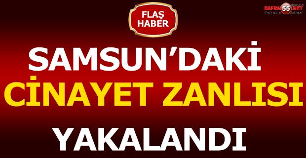 Samsun'daki Cinayetin Zanlısı Yakalandı