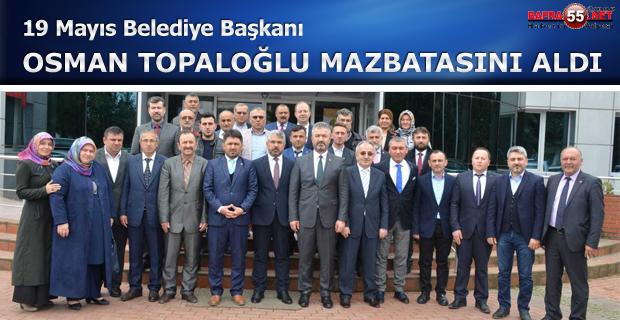 19 Mayıs Belediye Başkanı Topaloğlu mazbatasını aldı